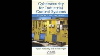 Cybersecurity for Industrial Control Systems SCADA DCS PLC HMI and SIS