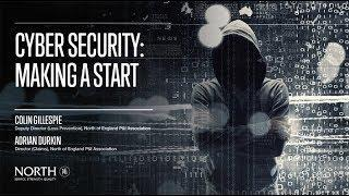 Webinar: Cyber Security - Making a Start (North and Hudson Analytix – Cyber)