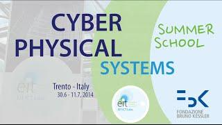 Cyber-Physical Systems 2014 - Summer School