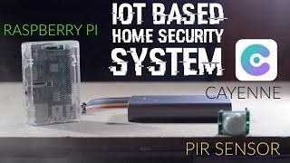 How to make IoT based HOME SECURITY SYSTEM | RASPBERRY PI + Cayenne + PIR Sensor + No Coding