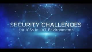 Security Challenges for ICSs in IIoT Environments