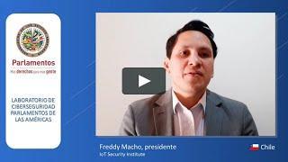 OEA, Laboratorio Ciberseguridad para los Parlamentos. Entrevista Freddy Macho