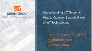 Understanding IoT Security: How to Quantify Security Risk of IoT Technologies