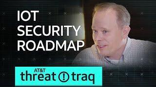 3/22/18 IoT Security Roadmap | AT&T ThreatTraq