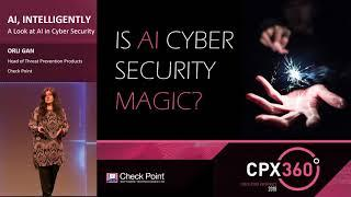 Artificial Intelligence: a Silver Bullet in Cyber Security? CPX 360 Keynote