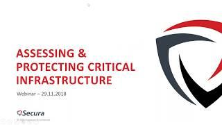 ICS SCADA Webinar: Assessing & Protecting Critical Infrastructure