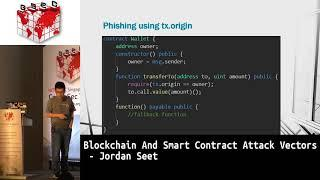 #HITBGSEC 2018 COMMSEC: Blockchain And Smart Contract Attack Vectors - Jorden Seet