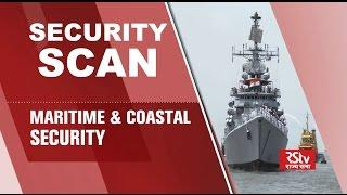 Security Scan - Maritime and coastal Security of India