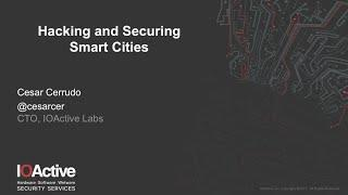 IOActive Smart City Security: Hacking & Securing Smart Cities (webinar)
