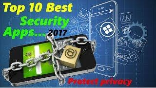 Top 10 Best Security Apps 2017 , Protect Your Privacy - Secure your Data 2017