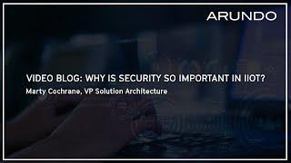 Why is Security so Important in IIoT