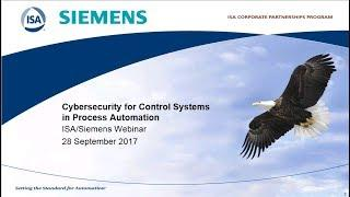 Cybersecurity for Control Systems in Process Automation | ISA & Siemens Webinar
