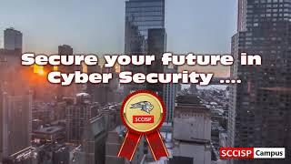 SCCISP Certification - Secure your future in Cyber Security