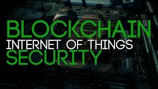 Blockchain Internet of Things (IoT) Securety