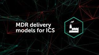 Managed detection and response (MDR) delivery models for industrial control systems (ICS)